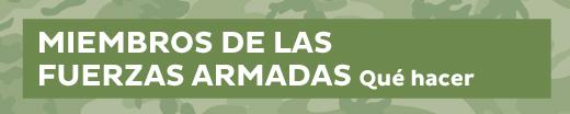 Miembros de las Fuerzas Armadas Qué hacer